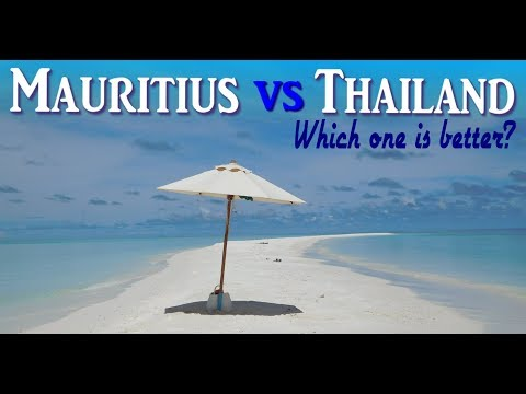 Mauritius vs Thailand- Which one is better for you?