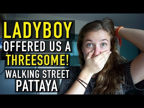 LADYBOY OFFERED US A THREESOME ON WALKING STREET, PATTAYA