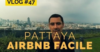 VLOG Pattaya – Faire de l'AIRBNB sans acheter d'appartement