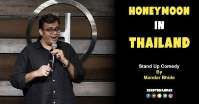 Honeymoon In Thailand -Stand Up Comedy by Mandar Bhide