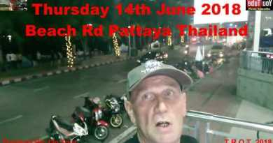 BEACH RD  PATTAYA THURSDAY 14th JUNE 2018 THAILAND