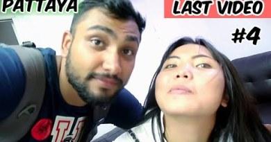 Final Video With Her | Pattaya Thailand  2019| Ketan Singh Vlogs #4