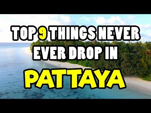 Top 9 Things to quit in Pattaya, Thailand