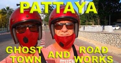11 April 2020-Pattaya Ghost City & Motorway Works – Covid-19