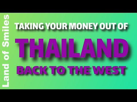 Taking Your Money Out Of THAILAND Aid To The West