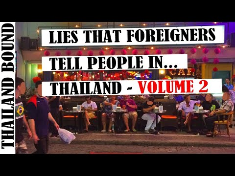 VOL 2 –LIES THAT EXPATS TELL IN THAILAND