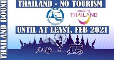 THAILAND, NO TOURISM UNTIL AT LEAST FEB 2021!