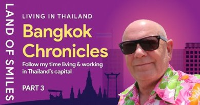 Living in Thailand – Bangkok Chronicles Living and Working in Bangkok Thailand Share 3
