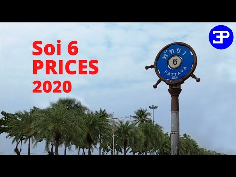 Pattaya Soi 6  PRICES  2020