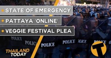 Thailand Files Nowadays | Grunt of Emergency, Pattaya 'online', Veggie Pageant plea | October 15