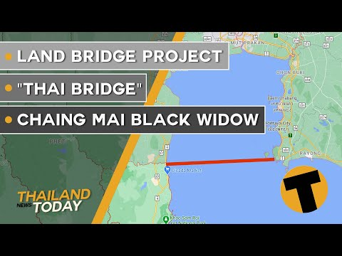 "Thailand News This day   Land bridge project, ""Thai Bridge"", Chaing Mai murky widow   October 12"