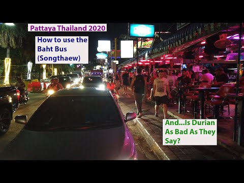The style to Employ the Baht Bus in Pattaya Thailand. (Additionally, is Durian price the smell?)