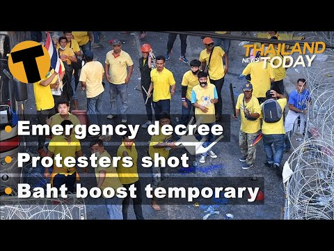 Thailand Files At the present time | Emergency Decree, Protesters shot, Baht boost temporary | Nov 18