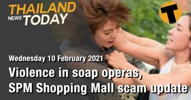 Thailand News This day | Violence in cleaning soap operas and SPM Browsing Mall rip-off update | February 10