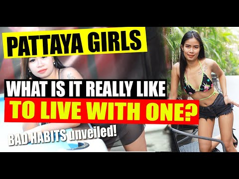 Pattaya women – What's it in actuality fancy living with a Thai girl, worrying habits ahead, be warned!