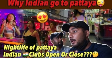 Why Indian Disappear to Pattaya Nightlife | Indian Evening Clubs After Lockdown 😨 | Soi 6 In Hindi