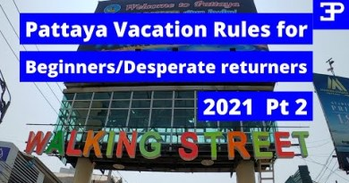 Pattaya Beginners/Desperate returners Vacation Principles Pt 2