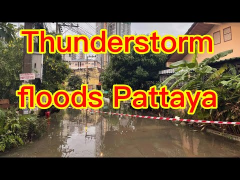 Thunderstorm floods Pattaya 2021 – Tropical Storm Thunderbolts hits 4K
