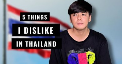 5 THINGS I DISLIKE IN THAILAND