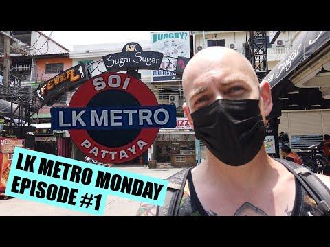 Pattaya LK Metro Monday Episode #1
