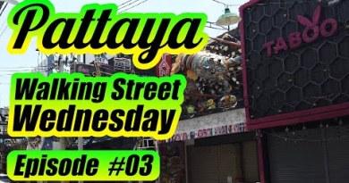 Pattaya Walking Avenue Wednesday Episode #03