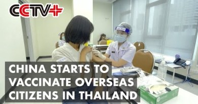 China Starts to Vaccinate Overseas Citizens in Thailand In opposition to COVID-19