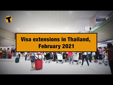 Visa extensions in Thailand, February 2021