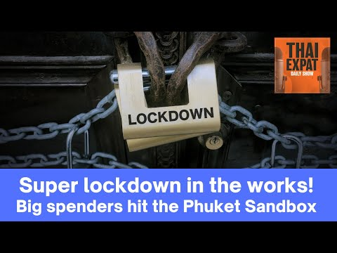 EP 50 – Extra LOCKDOWNS, EU prefer Thailand, BIG spenders hit Phuket Sandbox, Visas for the RICH!