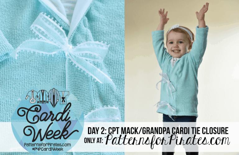 P4P Cardi Week :: Grandpa + Cpt. Mack Ribbon Tie Closure