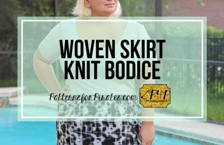 Tips for adding a woven skirt to a knit bodice