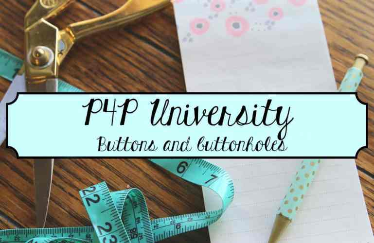 P4P University – Buttons and Buttonholes