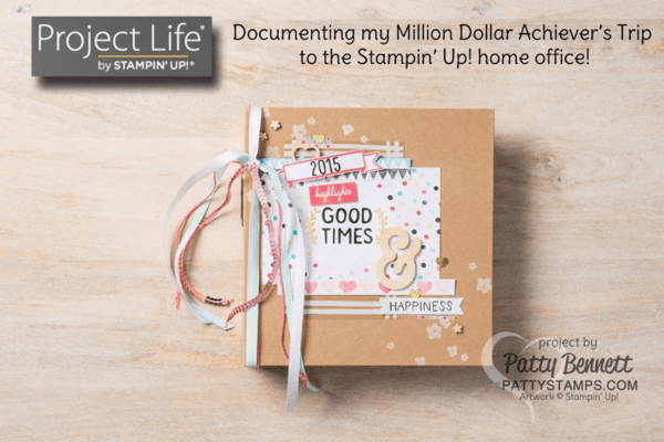 Patty's Project Life by Stampin' UP! album documenting memories from my Million Dollar Achiever's trip to Stampin' UP!