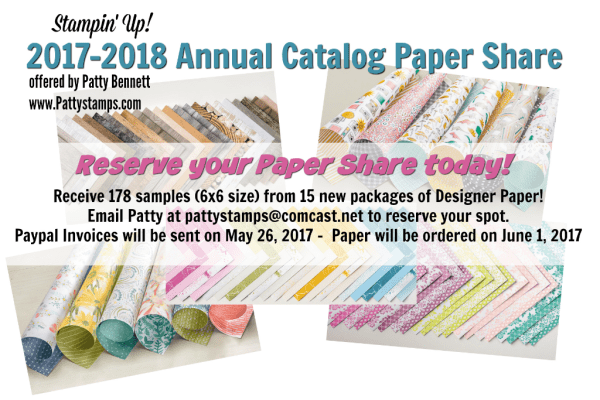 Reserve your 2017 Stampin' UP! Annual catalog Paper Share with Patty Bennett at www.PattyStamps.com  expires 6-1-17