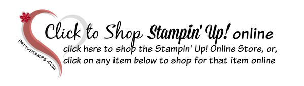 Shop Stampin' Up! online with Patty Bennett at www.MyStampOrder.com