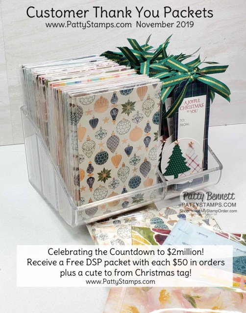 Customer Thank You Gifts from PattyStamps.com for online orders Nov. 1 to 30, 2019. Receive a free packet of DSP with EACH $50 online order, plus a cute Christmas gift tag to use!