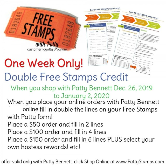 Enjoy Double Points on your Free Stamps with Patty form when you shop Stampin' UP! online Dec. 26, 2019 to January 2, 2020! www.PattyStamps.com