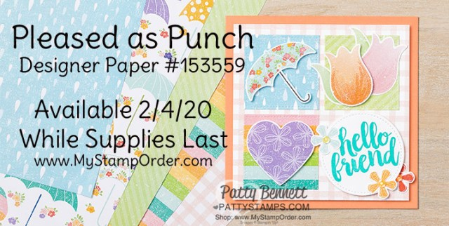 Stampin' UP! Pleased as Punch designer paper - limited time offer starting Feb. 4, 2020. Coordinates with Heart Punch Pack, Umbrella builder, Tulip builder and Small Blooms punch. www.PattySTamps.com