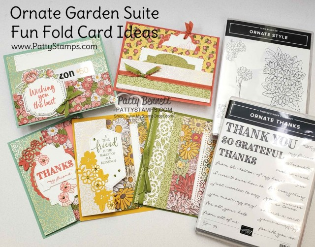 Ornate Garden Suite - Stampin' Up! designer paper, stamps, dies and accessories. Fun Fold Cards by Patty Bennett www.PattyStamps.com