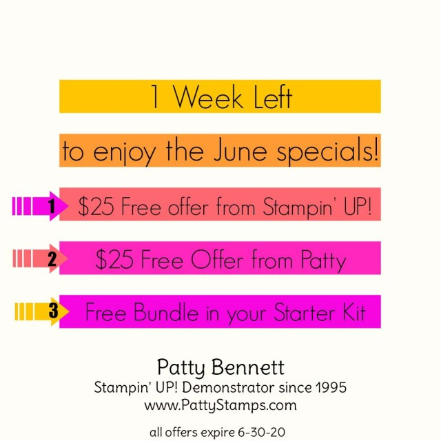 June 2020 special offers from Stampin' UP! and Patty Bennett on your papercrafting and cardmaking orders, or join my team and get a free bundle! www.PattyStamps.com expires 6-30-20