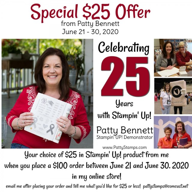 25th anniversary special from Patty Bennett, Stampin' Up! demonstrator celebrating 25 years of sharing papercrafting and card making projects, including handy tips and techniques! www.PattyStamps.com
