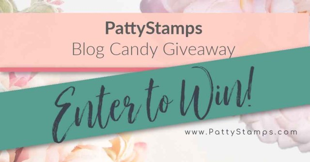 PattyStamps Blog Candy Giveaway offer. www.PattyStamps.com Enter to Win!