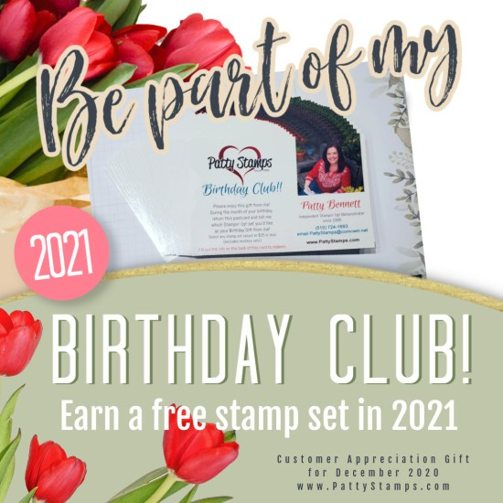 PattyStamps December Customer Thank You gift for 2020... 2021 Birthday Club! Place a $75 order or more in December and receive a coupon to redeem for a Free Stamp Set (up to $25 Value) in 2021! www.PattyStamps.com