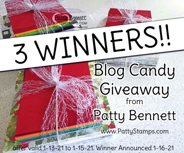 3 Winners!! Triple Blog Candy Giveaway - Stampin' Up! Designer Paper and cardstock! Patty Bennett, www.PattyStamps.com winners announced 1-16-21