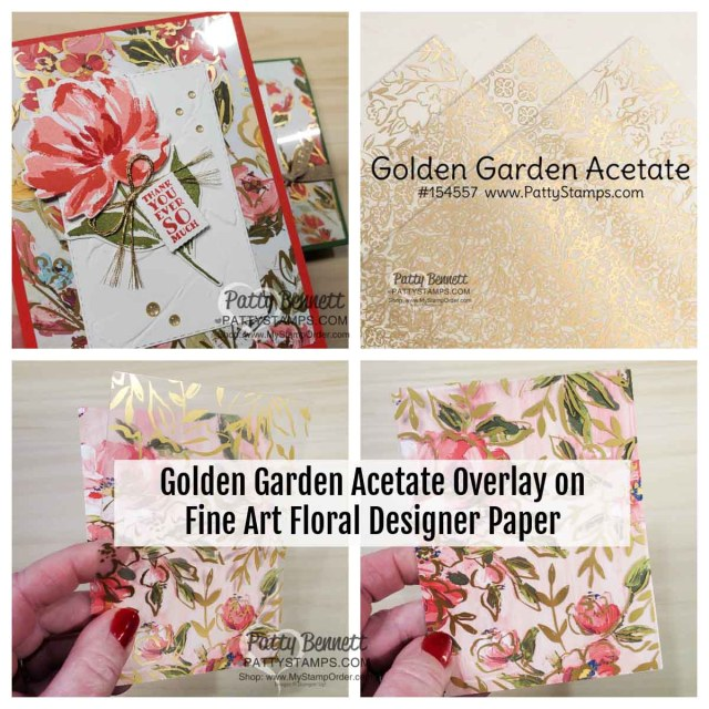 How to use the Golden Garden acetate overlay on Fine Art Floral designer paper to make cards! Stampin' UP! card making supplies, www.PattyStamps.com