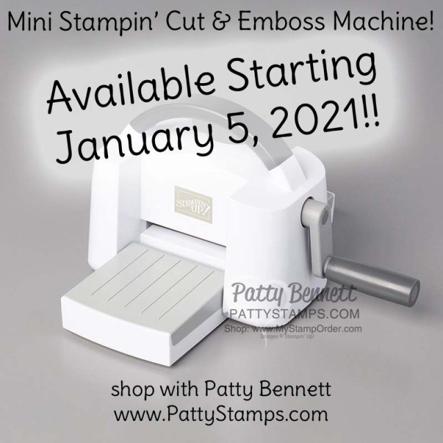Mini Stampin' Cut & Emboss machine from Stampin' UP! available starting Jan. 5, 2021 www.PattyStamps.com