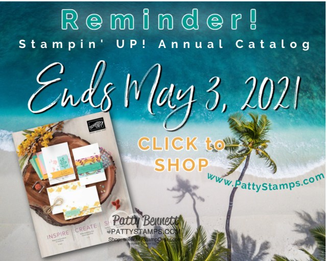 Shop Stampin' UP! 2019-2020 Annual Catalog Retiring products for papercrafting, card making and memory keeping. www.PattyStamps.com
