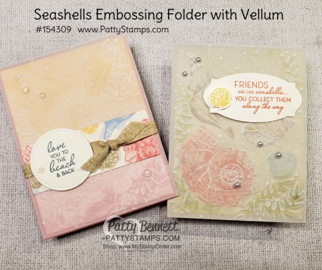 Seashells embossing folder card idea featuring Stampin' Up! Cardstock Vellum! by Patty Bennett www.pattyStamps.com