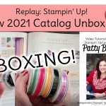 New papercrafting and card making supply video: New catalog unboxing and product review with Patty Bennett