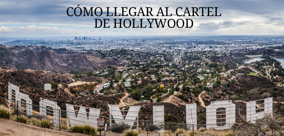 como_llegar_al_cartel_de_hollywood_3744_968x465