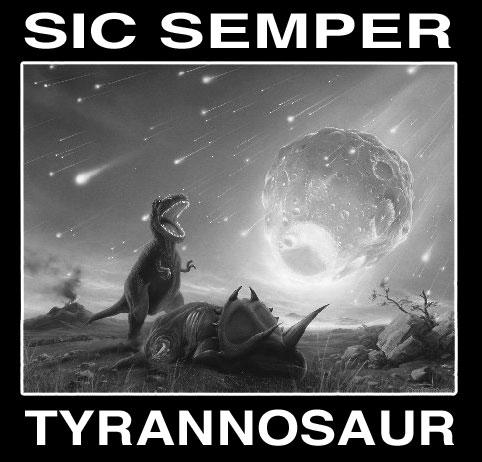 Sic semper tyrannosaur